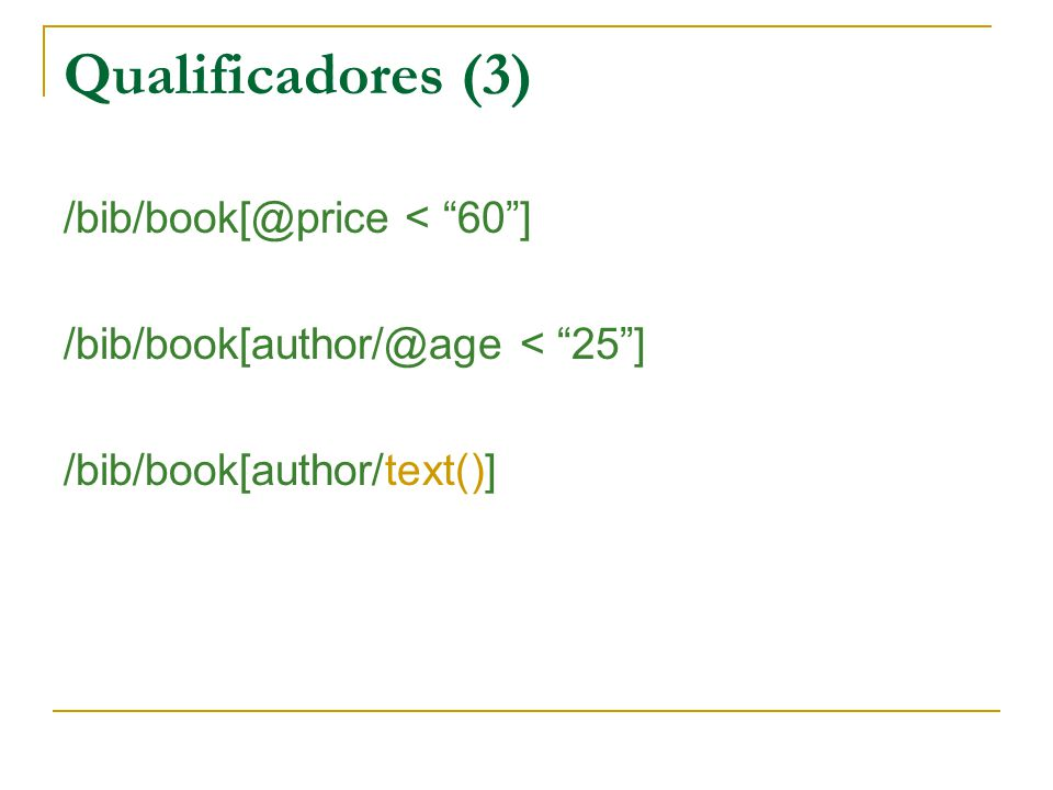 Qualificadores (3) /bib/book[@price < 60 ]
